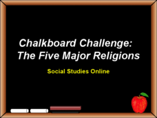 Chalkboard Challenge: The Five Major Religions Presentation