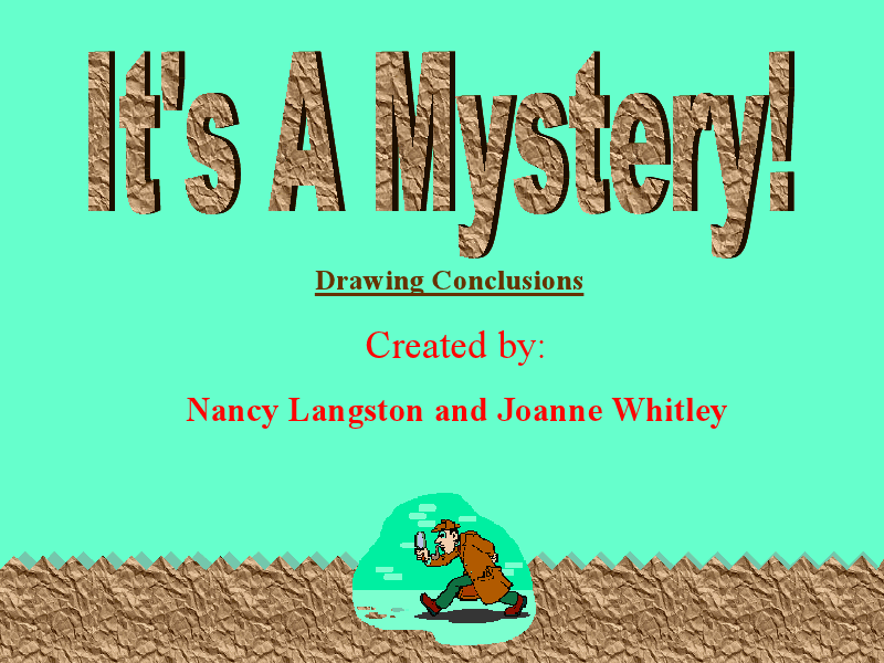 It's A Mystery!: Drawing Conclusions Presentation
