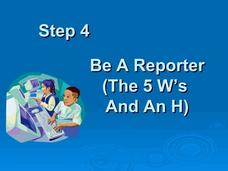 Be a Reporter (The 5 W's and an H) Presentation