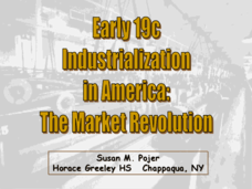 Early 19c Industrialization in America: The Market Revolution Presentation