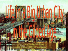 Life in a Big Urban City in the Gilded Age Presentation
