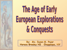 The Age of Early European Explorations & Conquests Presentation