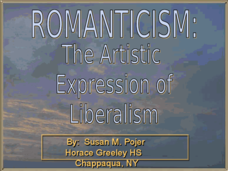 Romanticism: The Artistic Expression of Liberalism Presentation