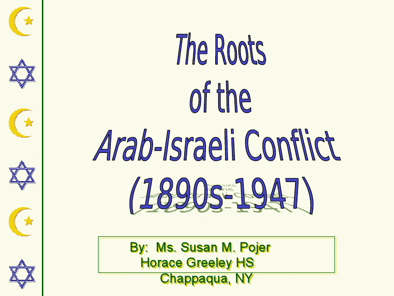 The Roots of the Arab-Israeli Conflict: 1890s-1947 Presentation