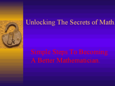 Unlocking the Secrets of Math: Simple Steps to Becoming a Better Mathematician Lesson Plan