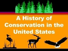 A History of the Conservation in the United States Presentation