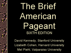 The Brief American Pageant: The American People Face a New Century Presentation