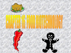 Chapter 16, Food Biotechnology Presentation