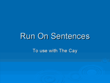Run On Sentences - To Use with The Cay Lesson Plan