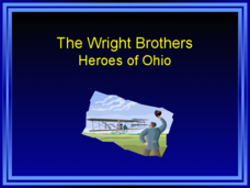 The Wright Brothers: Heroes of Ohio Presentation