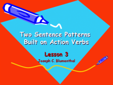 Two Sentence Patterns Built on Action: Lesson 3 Presentation
