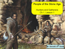People of the Stone Age: Hunters and Gatherers Presentation