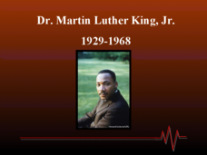 Life and Times: Dr. Martin Luther King, Jr. 1929-1968 Presentation