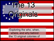The 13 Originals: Exploring the Who, When, Where, and Why Behind the 13 Original Colonies of Early America Presentation