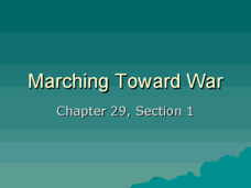 Marching Towards War Presentation