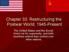 Restructuring the Post War World: 1945-Present Presentation