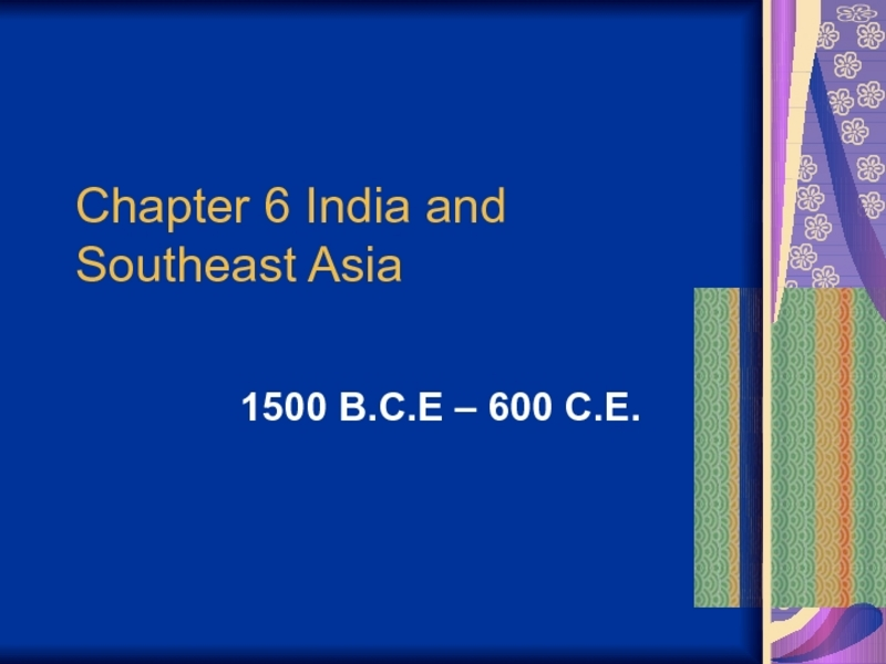 India 1500 BCE-600 BC and Southeast Asia 50-1025 CE Presentation