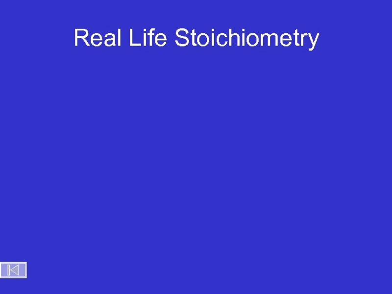 Stoichiometry in the Real World Presentation