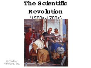 The Scientific Revolution: 1500-1700 Presentation