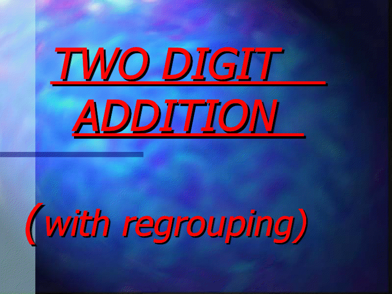 Two Digit Addition (with regrouping) Presentation
