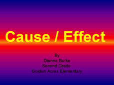 Cause/Effect Presentation