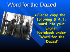 Word for the Dazed: SAT Vocabulary Presentation