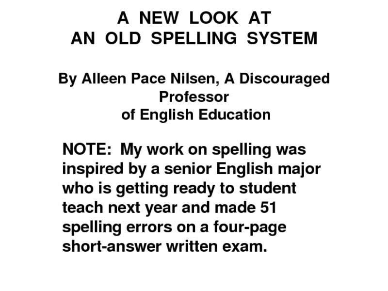 A New Look at an Old Spelling System Presentation for 10th