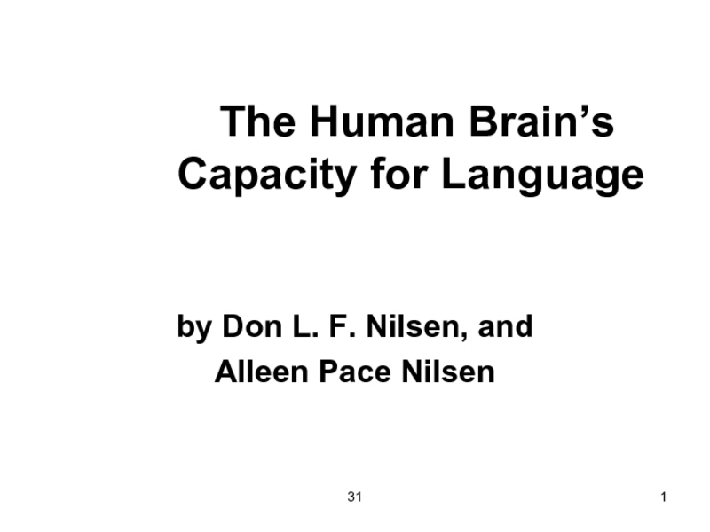The Human Brain's Capacity for Language Presentation for