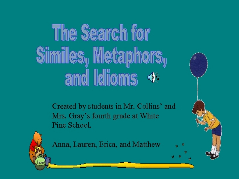 The Search for Similes, Metaphors, and Idioms Presentation