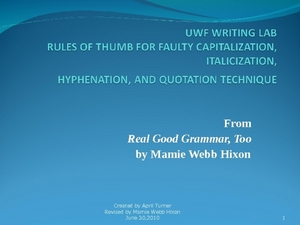 Rules of Thumb for Faulty Capitalization, Italics, Hyphens, and Quotation Marks Presentation