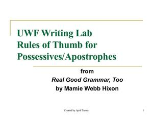 UWF Writing Lab: Rules of Thumb for Possessives/Apostrophes Presentation