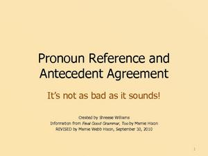 Pronoun Reference and Antecedent Agreement: It's Not as Bad as It Sounds! Presentation