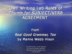 UWF Writing Lab: Rules of Thumb for Subject/Verb Agreement Presentation