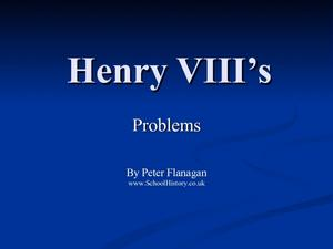 Problems of Henry VIII Presentation