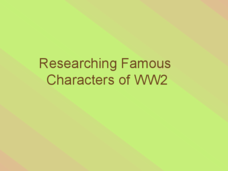 Researching Famous Characters of WWII Presentation
