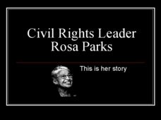 Civil Rights Leader: Rosa Parks Presentation