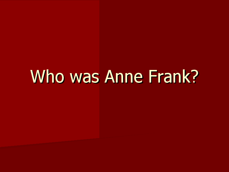 Who Was Anne Frank Presentation