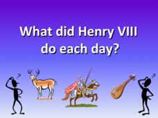 What Did Henry Do Each Day? Presentation