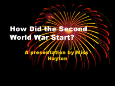 How Did WWII Start? Presentation