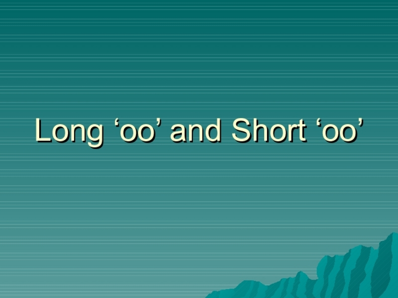 Long -oo and Short -oo Presentation