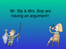 Mr. Bip & Mrs. Bop Are Having an Argument Presentation