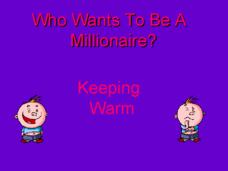 Keeping Warm: Science Review Game Presentation