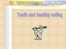 Teeth and Healthy Eating Presentation
