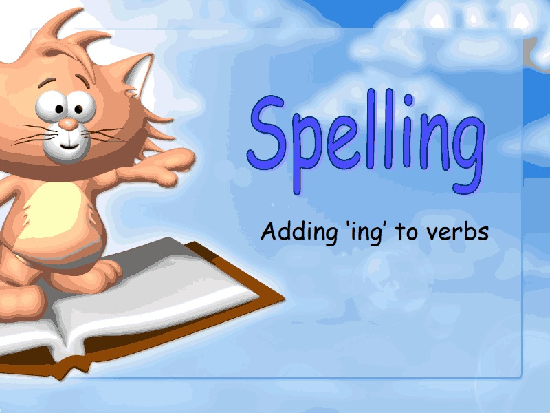Spelling - Adding -ing to Verbs Presentation