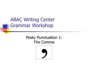 Pesky Punctuation 1: The Comma Presentation
