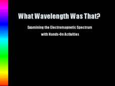 What Wavelength Was That? Presentation