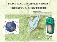 Practical GPS Applications in Forestry & Agriculture Presentation