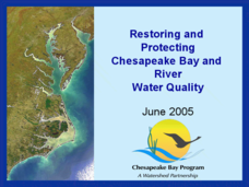 Restoring and Protecting Chesapeake Bay and River Water Quality Presentation