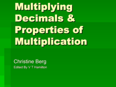 Multiplying Decimals and Properties of Multiplication Presentation