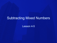 Subtracting Mixed Numbers: Lesson 4 - 5 Presentation
